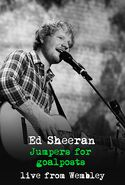Ed Sheeran: Jumpers for Goalposts - Live from Wembley