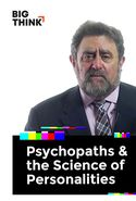 Psychopaths and the Science of Personalities