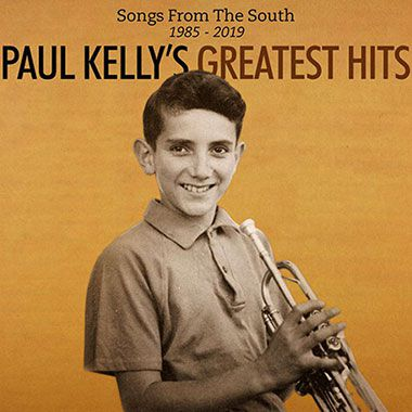 Songs From The South: Paul Kelly's Greatest Hits 1985-2019